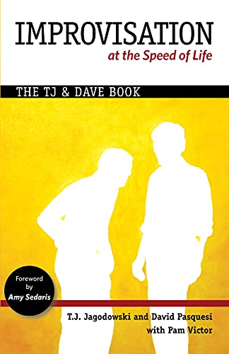 9780977309337: Improvisation at the Speed of Life: The T. J. & Dave Book