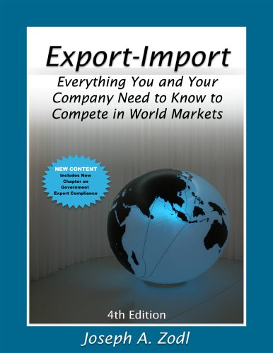 9780977309801: Export-Import Everythng You and Your Company Need to Know to Complete in World Markets