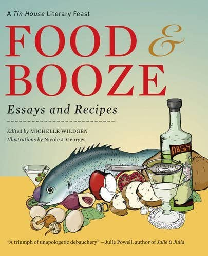 Food and Booze: A Tin House Literary Feast 9780977312771 Editors have assembled a delicious collection of food and drink writing that originally appeared in Tin House magazine. Food & Booze: A