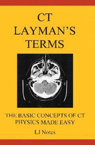 CT Layman's Terms: The Basic Concepts of CT Physics Made Easy (LJ Notes): Lawrence McNair Jr