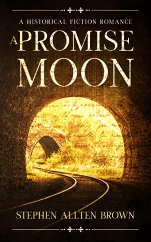 A Promise Moon: Brown, Stephen Allten
