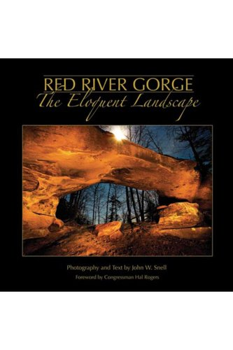 RED RIVER GORGE: THE ELOQUENT LANDSCAPE. (AUTOGRAPHED)
