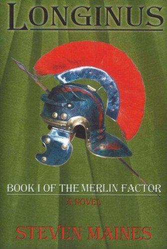 9780977320035: Longinus: Book I Of The Merlin Factor (Bk 1)