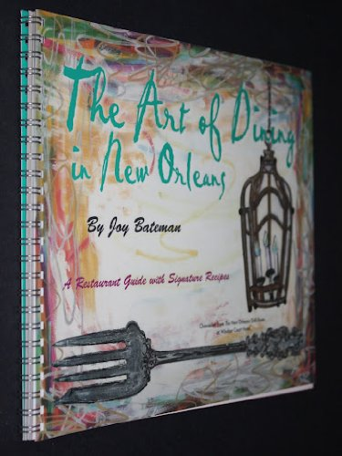 9780977322619: The Art of Dining in New Orleans: A Restaurant Guide with Signature Recipes