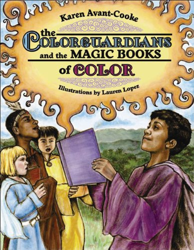 The Colorguardians and the Magic Books of: Karen Avant-Cooke