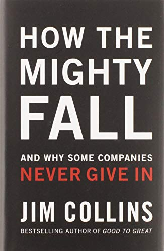9780977326419: How the Mighty Fall: And Why Some Companies Never Give in