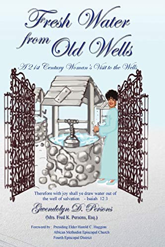 Fresh Water from Old Wells: Gwendolyn D. Persons