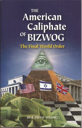 9780977326846: The American Caliphate of BIZWOG: The Final World Order