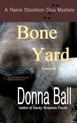 9780977329656: Bone Yard: A Raine Stockton Dog Mystery (Volume 4)