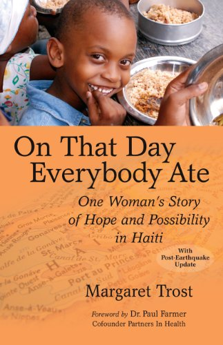 On That Day, Everybody Ate: One Woman's Story of Hope and Possibility in Haiti: Trost, ...