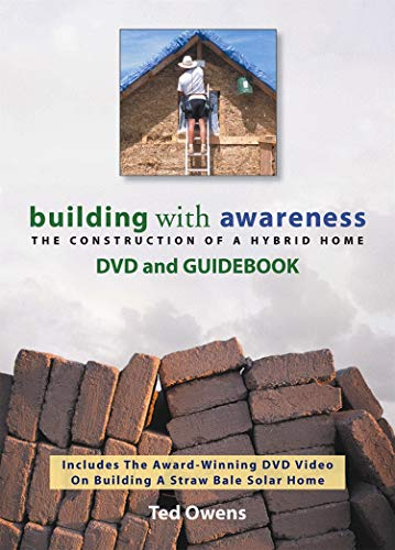 9780977334315: Building with Awareness: The Construction of a Hybrid Home DVD and Guidebook