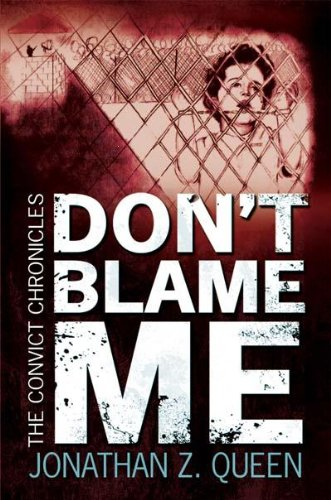 Don't Blame Me: The Convict Chronicles (SIGNED)