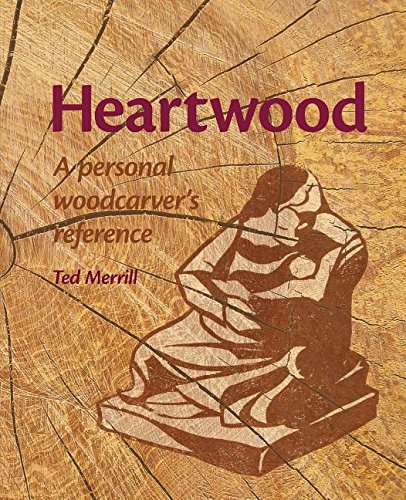 9780977334896: Heartwood: a personal woodcarver's reference