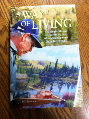 A Way of Living the Simple Life: Hakala, Bill