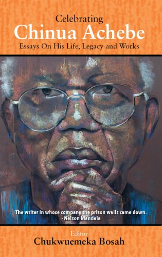 9780977339853: Celebrating Chinua Achebe: Essays on His Life, Legacy and Works
