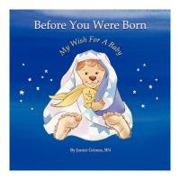 9780977344130: Before You Were Born...My Wish For A Baby Single Dad - Traditional Surrogate (Before You Were Born..My Wish For A Baby)