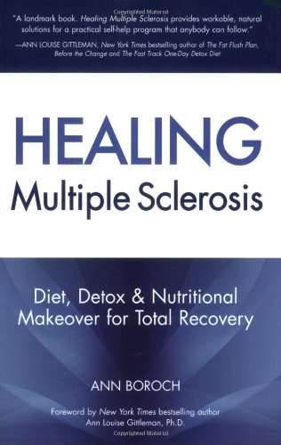 9780977344604: Healing Multiple Sclerosis: Diet, Detox & Nutritional Makeover for Total Recovery