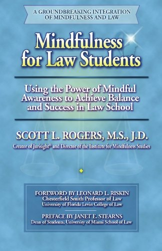 9780977345519: Mindfulness for Law Students: Using the Power of Mindfulness to Achieve Balance and Success in Law School