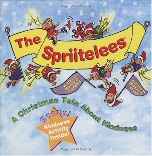 The Spriitelees: A Christmas Tale About Kindness: Stankard, Marcia C.