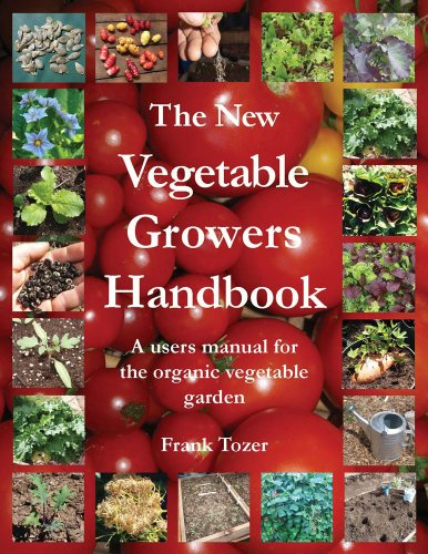 The New Vegetable Growers Handbook: A Users Manual for the Vegetable Garden: Tozer, Frank