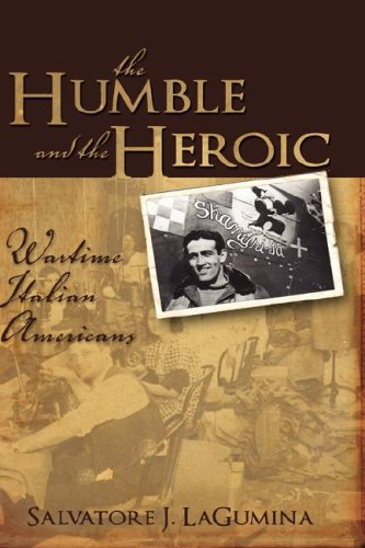 9780977356775: The Humble and the Heroic: Wartime Italian Americans