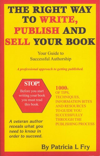 9780977357604: The Right Way to Write, Publish and Sell Your Book
