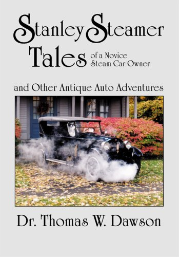 9780977358700: Stanley Steamer Tales of a Novice Steam Car Owner and Other Antique Auto Adventures