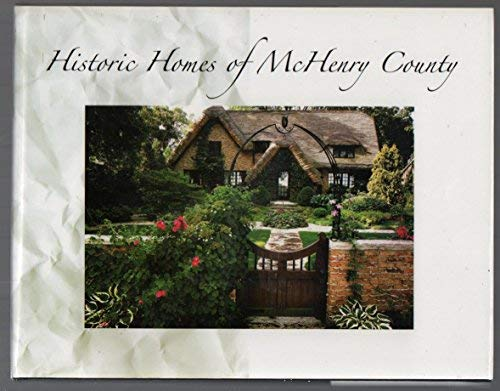 Historic Homes of McHenry County: NORTHWEST HERALD STAFF (editor)
