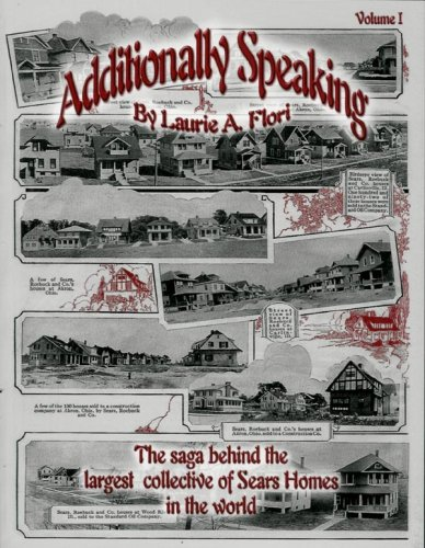Additionally Speaking: A Chronological History of the Sears, Roebuck & Company Homes Saga in ...