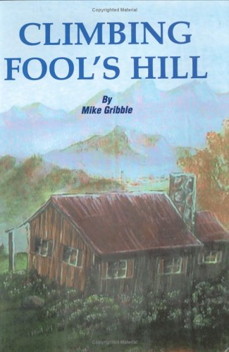 Climbing Fool's Hill: Michael E. Gribble