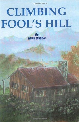 Climbing Fool's Hill: Michael E. Gribble