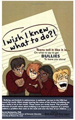 I Wish I Knew What To Do?!. On What to Say to Get Bullies to Leave You Alone: Beth Carls, Amy ...