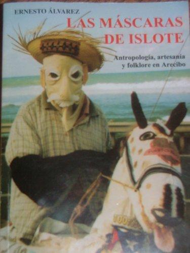 9780977370603: LAS MASCARAS DE ISLOTE (Antropologia, Artesania y Folklore en Arecibo)