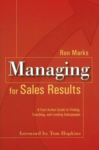 9780977370702: Managing for Sales Results: A Fast-Action Guide to Finding, Coaching & Leading Salespeople