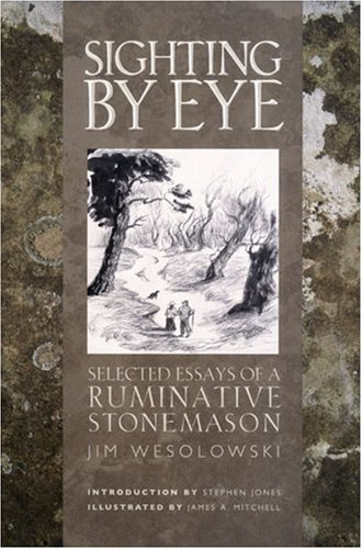 9780977372539: Sighting by Eye: Selected Essays of a Ruminative Stone Mason