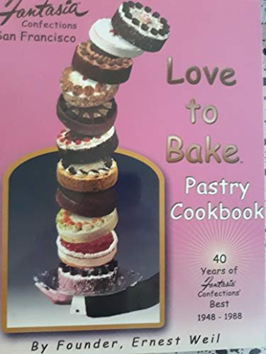 9780977373703: Love to Bake Pastry Cookbook