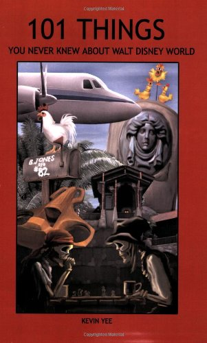 9780977375806: 101 Things You Never Knew About Walt Disney World: An Unauthorized Look at Tributes, Little Touches, And Inside Jokes