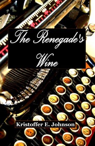 Renegade's Wine: Kristoffer Johnson Andrew Overett