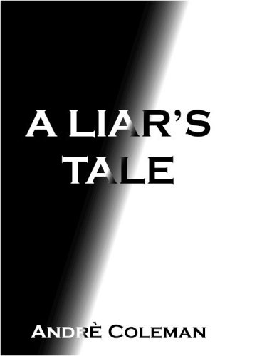 A Liar's Tale: Coleman, Andre
