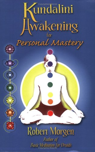 Kundalini Awakening for Personal Mastery: Morgen, Robert