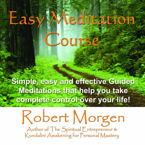 9780977380169: Robert Morgen's Easy Meditation Course