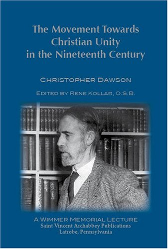 The Movement Towards Christian Unity in the Nineteenth Century: Christopher Dawson