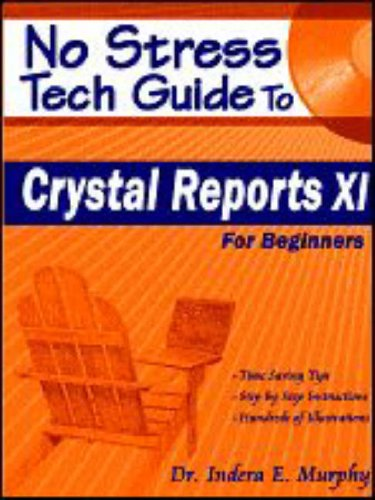9780977391233: No Stress Tech Guide to Crystal Reports XI: For Beginners