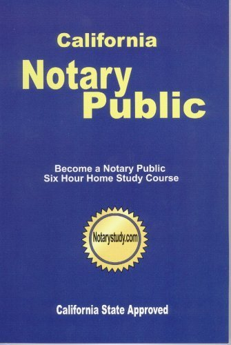 9780977392407: California Notary Public - Six Hour Home Study Course