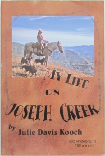 9780977393404: My Life on Joseph Creek