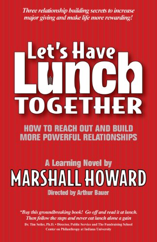 9780977395408: Let's Have Lunch Together: How to Reach Out and Build More Powerful Relationships