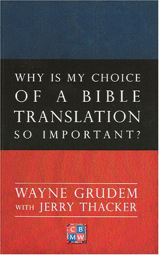 Why Is My Choice of a Bible: Jerry Thacker; Wayne