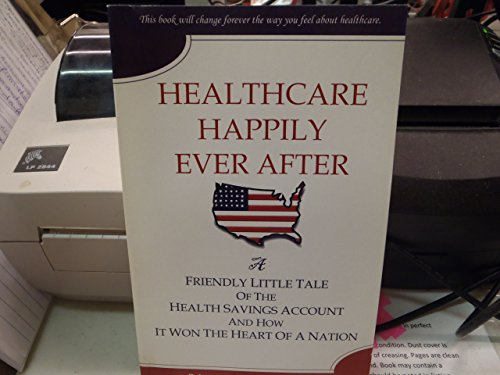 9780977398614: Healthcare Happily Ever After