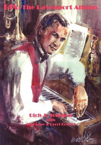 Bix: The Davenport Album: Johnson, Rich J. & Jim Arpy & Gerri Bowers