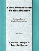 9780977403103: From Persecution to Renaissance: Corruption in State Government